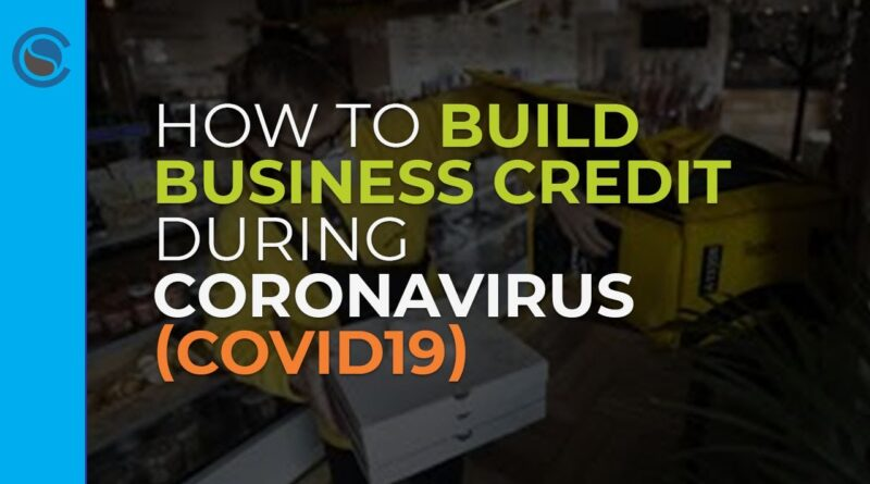 How to Build Business Credit During Coronavirus (COVID19)